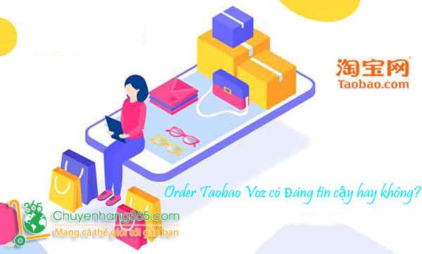 Order Taobao Voz có đáng tin cậy hay không?