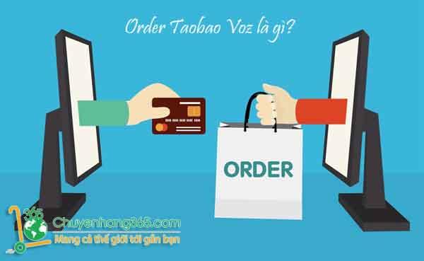 Order Taobao Voz là gì?